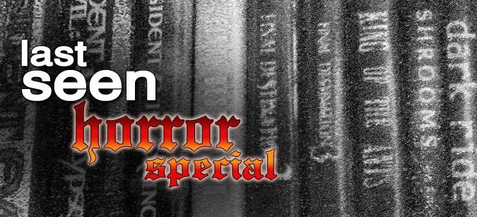Last seen Horror Special